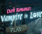 暗黑情缘:吸血鬼之恋Dark Romance: Vampire in Love