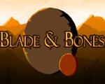 剑与骨(Blade and Bones)破解版