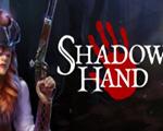 暗影之手(Shadowhand)中文版