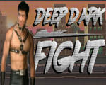 Deep Dark Fight