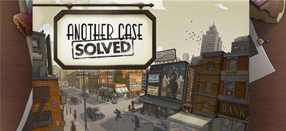 又一个案子解决了破解版_又一个案子解决了免费版