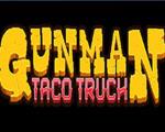 Gunman Taco Truck中文版