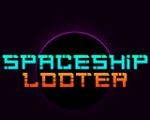 太空掠夺者(Spaceship Looter)中文版