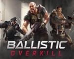 硝云弹雨(Ballistic Overkill)破解版