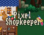 Pixel Shopkeeper破解版