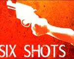 六发子弹(SIX SHOTS)破解版