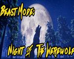 野兽模式:狼人之夜Beast Mode: Night of the Werewolf