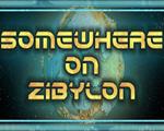 Somewhere on Zibylon破解版