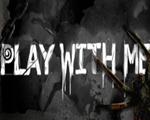 跟我玩(PLAY WITH ME)中文版