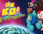 OK KO成为英雄吧中文版