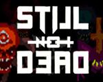 Still Not Dead中文版