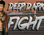 Deep Dark Fight中文版