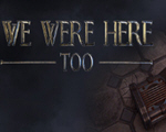 We Were Here Too破解版