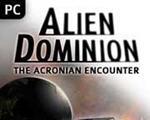 异形领地(Alien Dominion: The Acronian Encounter)