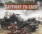 近距离作战:卡昂门户Close Combat Gateway to Caen