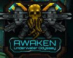 觉醒:水底漫游Awaken: Underwater Odyssey