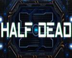 半死不活Half Dead