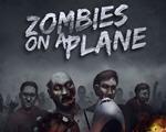 飞机上的僵尸Zombies On A Plane