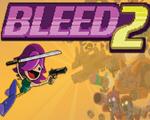 血流2(Bleed 2)下载
