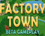 工业小镇(Factory Town)下载