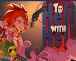 杀戮地狱(To Hell with Hell)下载